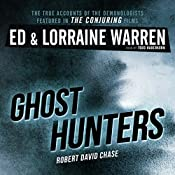 Ghost Hunters: True Stories from the World's Most Famous Demonologists | Robert David Chase, Lorraine Warren, Ed Warren