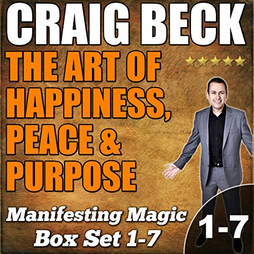The Art of Happiness, Peace & Purpose: Manifesting Magic Complete Box Set Audiobook [Free Download by Trial] thumbnail