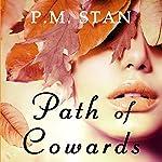Path of Cowards | P. M. Stan