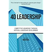 4D Leadership: Competitive Advantage Through Vertical Leadership Development
