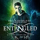 Entangled: Beauty Never Dies Chronicles, Book 2 Hörbuch von J. L. Weil Gesprochen von: Caitlin Kelly, Gary Furlong