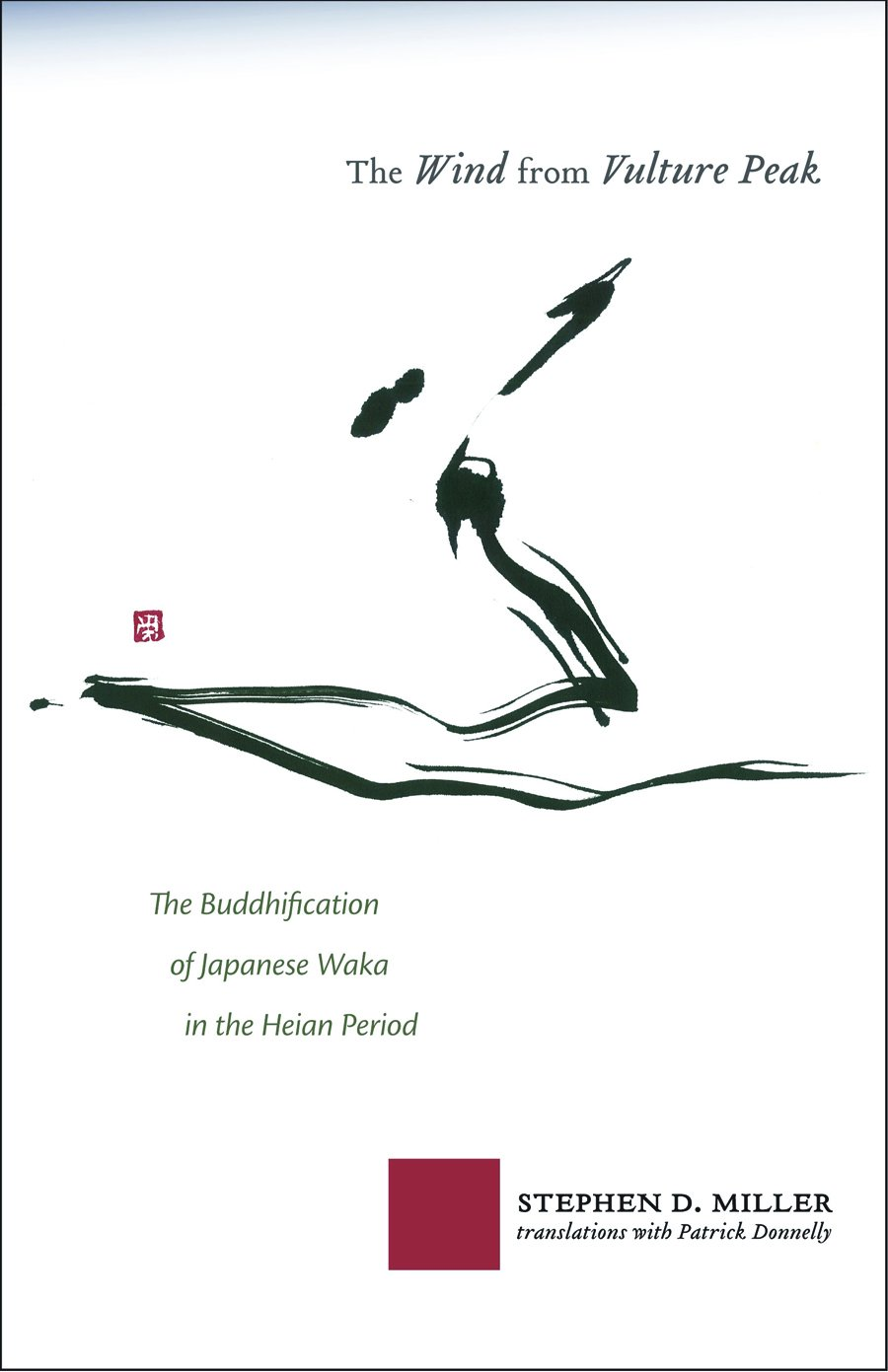 The Wind from Vulture Peak: The Buddhification of Japanese Waka in the Heian Period (Cornell East Asia Series) ebook