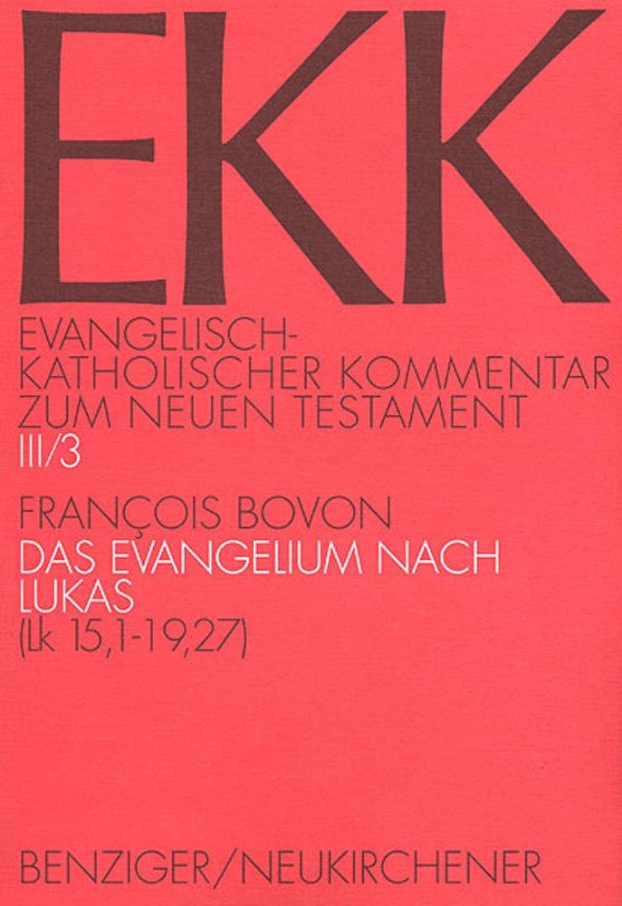 Evangelisch-Katholischer Kommentar zum Neuen Testament, EKK, Bd.3/3, Das Evangelium nach Lukas