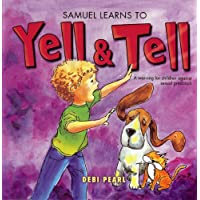 Samuel Learns to Yell & Tell: A Warning for Children Against Sexual Predators (Yell...