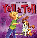 Samuel Learns to Yell and Tell: A Warning For Children Against Sexual Predators