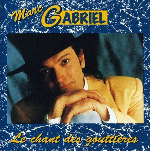 CD : Marc Gabriel - Chant Des Gouttieres (Canada - Import)