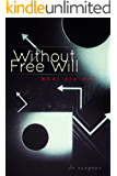Without Free Will
