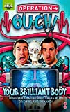 Operation Ouch!: Your Brilliant Body by van Tulleken. Dr Chris ( 2013 ) Hardcover