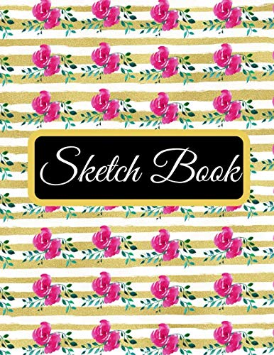 Sketch Book: A Large Gold Floral Cute 500 Pages Personalized Sketchbook Paper Blank Notebook Journal For Drawing Sketching Painting Doodling Writing ... For Adults Boys Girls Kids Teens Friends ()