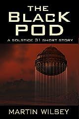 The Black Pod: A Solstice 31 Saga Short Story (The Solstice 31 Saga)