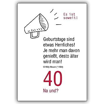 1 Geburtstagskarte 40 Na Und Lustige Geburtstagskarte Zum 40