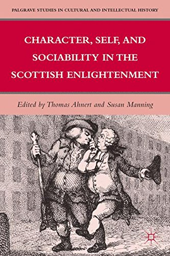 Character, Self, and Sociability in the Scottish Enlightenment (Palgrave Studies in Cultural and Intellectual History)