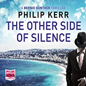 The Other Side of Silence: Bernie Gunther, Book 11 | Philip Kerr