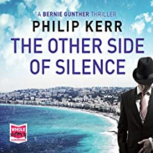 The Other Side of Silence: Bernie Gunther, Book 11 Audiobook by Philip Kerr Narrated by Jeff Harding