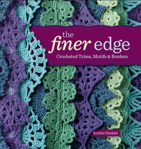 (The Finer Edge: Crocheted Trims, Motifs &)