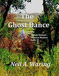 The Ghost Dance: A Blade Holmes Western Mystery