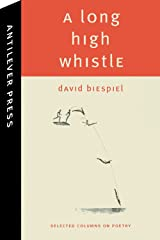 A Long High Whistle: Selected Columns Paperback