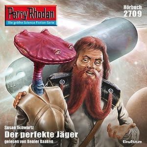 Der perfekte Jäger (Perry Rhodan 2709) Hörbuch