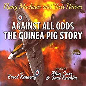 Against All Odds: The Guinea Pig Story Audiobook