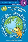 img - for How to Help the Earth-by the Lorax (Dr. Seuss) (Step into Reading) book / textbook / text book