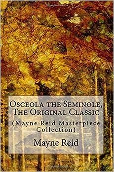 Book Osceola the Seminole, The Original Classic: (Mayne Reid Masterpiece Collection)
