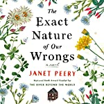 The Exact Nature of Our Wrongs: A Novel | Janet Peery