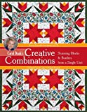 img - for Carol Doak s Creative Combinations w/ CD: Stunning Blocks & Borders from a Single Unit   32 Paper-Pieced Units   8 Quilt Projects [with CD-ROM] book / textbook / text book