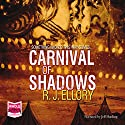 Carnival of Shadows Audiobook by R J Ellory Narrated by Jeff Harding