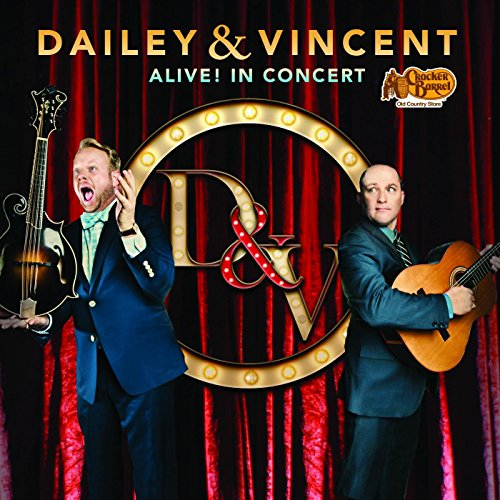 Dailey & Vincent - Alive! in C...