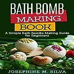 Bath Bomb Making Book | Josephine M. Silva
