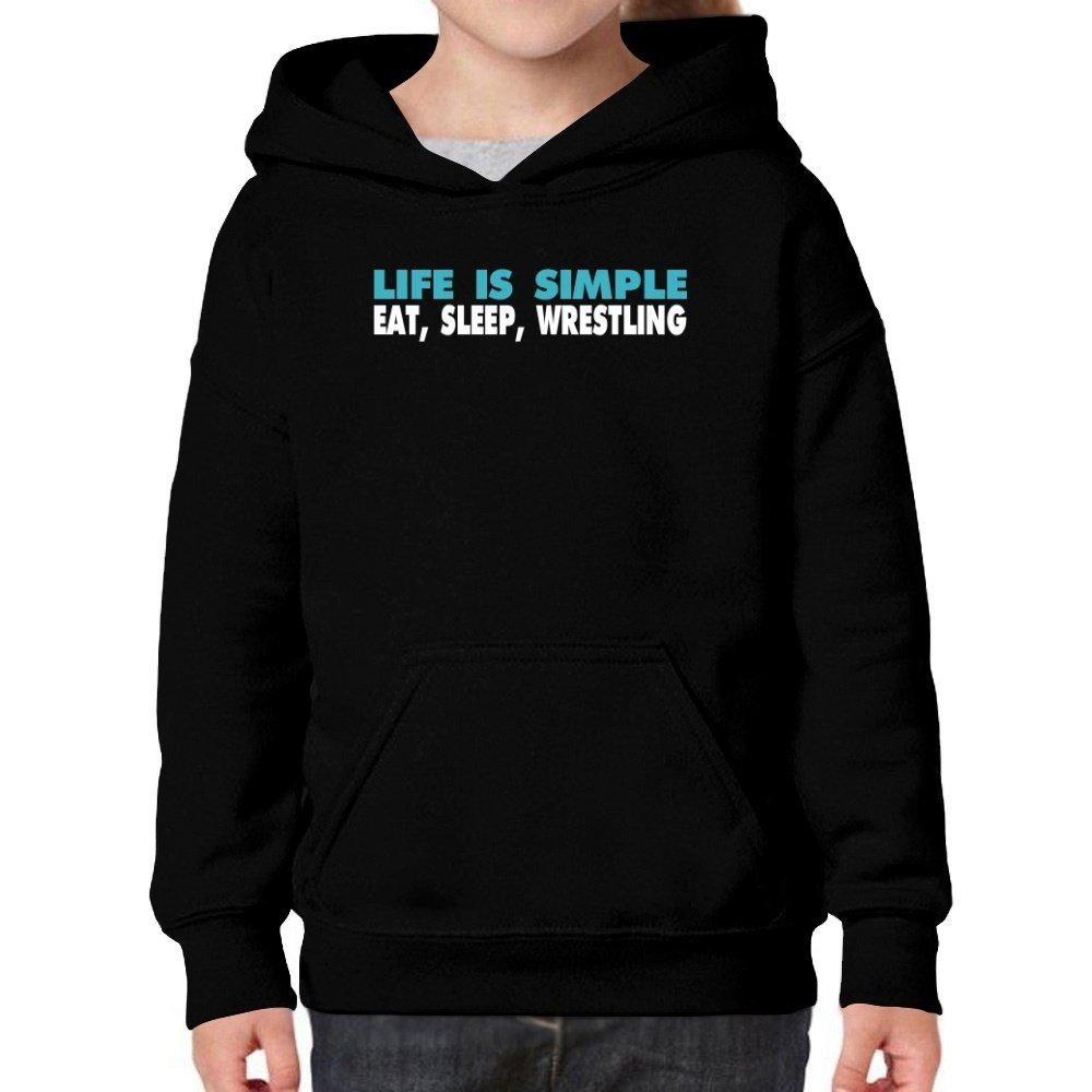 Teeburon Life Is Simple Eat, Sleep, Wrestling Girl Hoodie
