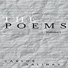 The Poems: Volume 1 Audiobook by Carlos Salinas Narrated by Clinton R. Johnson