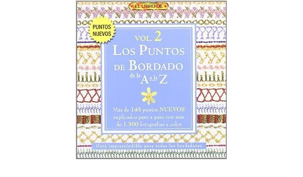 Los puntos de bordado de la A a la Z / A to Z of Embroidery Stitches (El Libro De / the Book of) (Spanish Edition) by Susan OConnor (2008-06-30): Susan ...