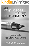 The Fifty Shades of Grey Phenomena - How to write best-selling erotic romance