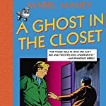 A Ghost in the Closet: A Nancy Clue and Hardly Boys Mystery, Book 1 | Mabel Maney