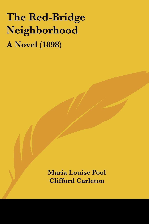 The Red-Bridge Neighborhood: A Novel (1898) pdf epub
