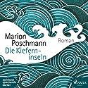 Die Kieferninseln Hörbuch von Marion Poschmann Gesprochen von: Frank Stieren