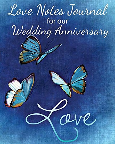 Loves Notes Journal for our Wedding Anniversary: A Wedding Anniversary Journal (Full Color) (Love Notes Journal) ebook