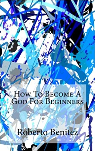 How to Become a God for Beginners