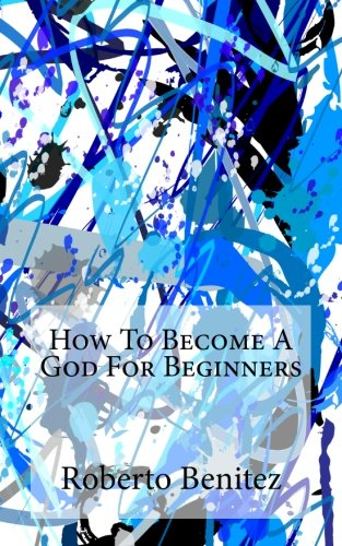 How to Become a God for Beginners pdf epub