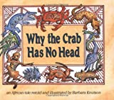 Why the Crab Has No Head, Barbara Knutson, 0876143222