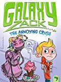 The Annoying Crush (Galaxy Zack)
