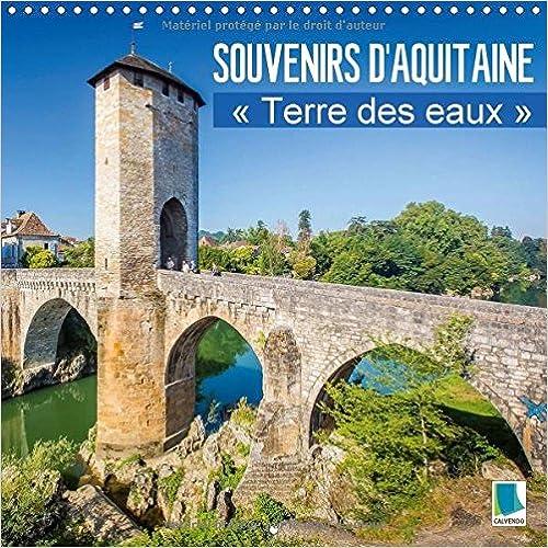 """Amazon livres télécharger pour Android Souvenirs d'Aquitaine - """"terre des eaux"""" : Le Sud-Ouest de la France. Calendrier mural 2017 132514181X ePub"""