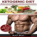 Ketogenic Diet: Weight Loss for Beginners and How to Avoid Mistakes Audiobook by Mike Bray Narrated by Dave Wright