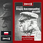 Drugiej Rzeczpospolitej początki | Andrzej Garlicki