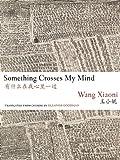 Something Crosses My Mind, Xiaoni Wang, 193889006X
