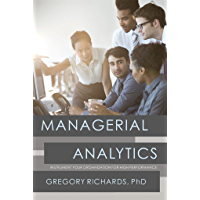 Managerial Analytics: Instrument your organization for high performance