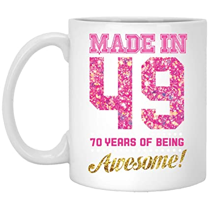 Made In 1949 70 Years Of Being Awesome Perfect 70th Birthday Gifts For Grandma
