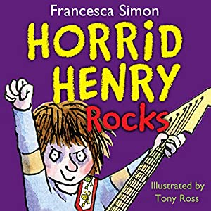 Horrid Henry Rocks Audiobook
