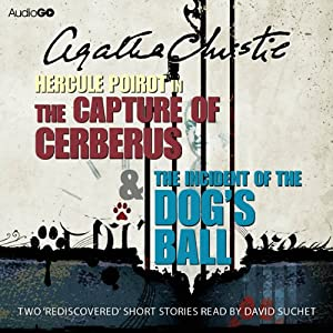 The Capture of Cerberus & The Incident of the Dog's Ball Hörbuch